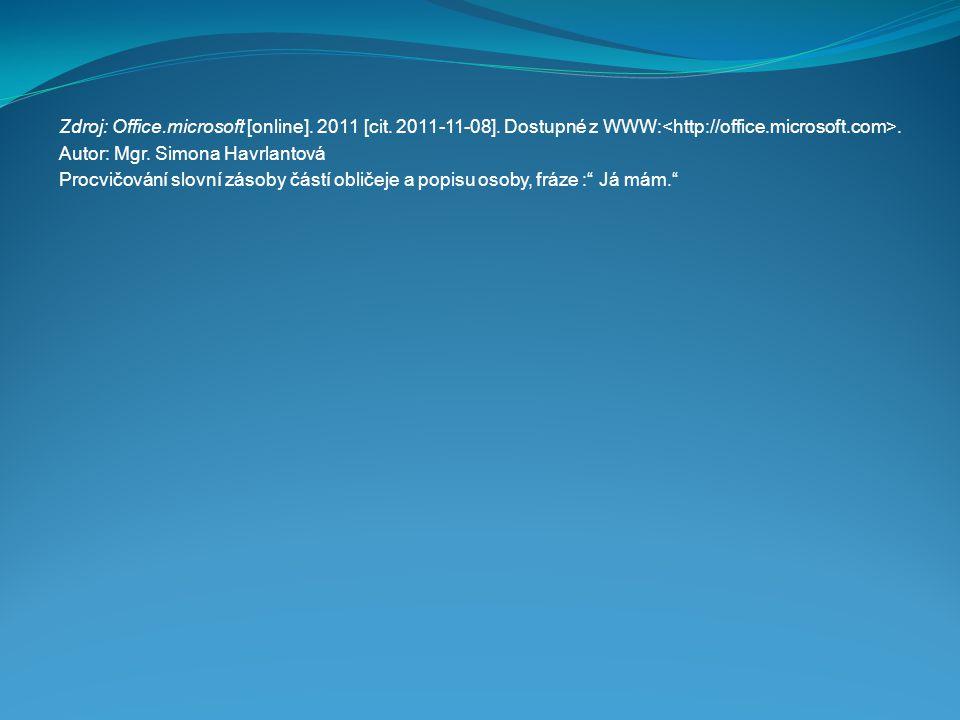 Zdroj: Office. microsoft [online]. 2011 [cit. 2011-11-08]